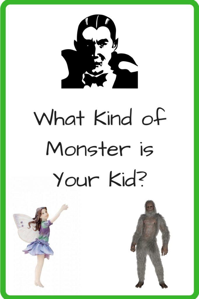 What Kind of Monster Is Your Kid? (Pictures of vampire, fairy and Bigfoot)