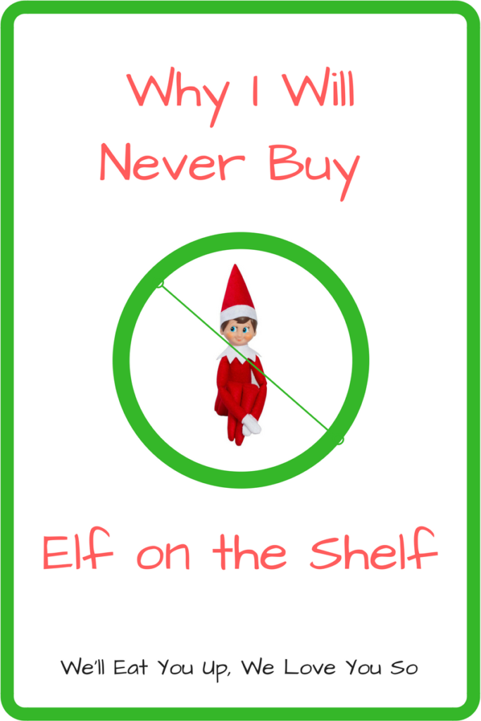 Why I Will Never Buy Elf on the Shelf (Photo: Picture of the Elf on the Shelf with a No Sign Through It)