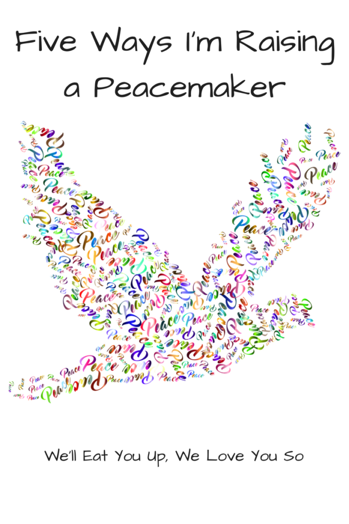 """""""Five Ways I'm Raising a Peacemaker."""" When the world is so violent, how do we teach our kids to build peace? (Graphic: Dove made up of different colored words saying """"peace."""")"""