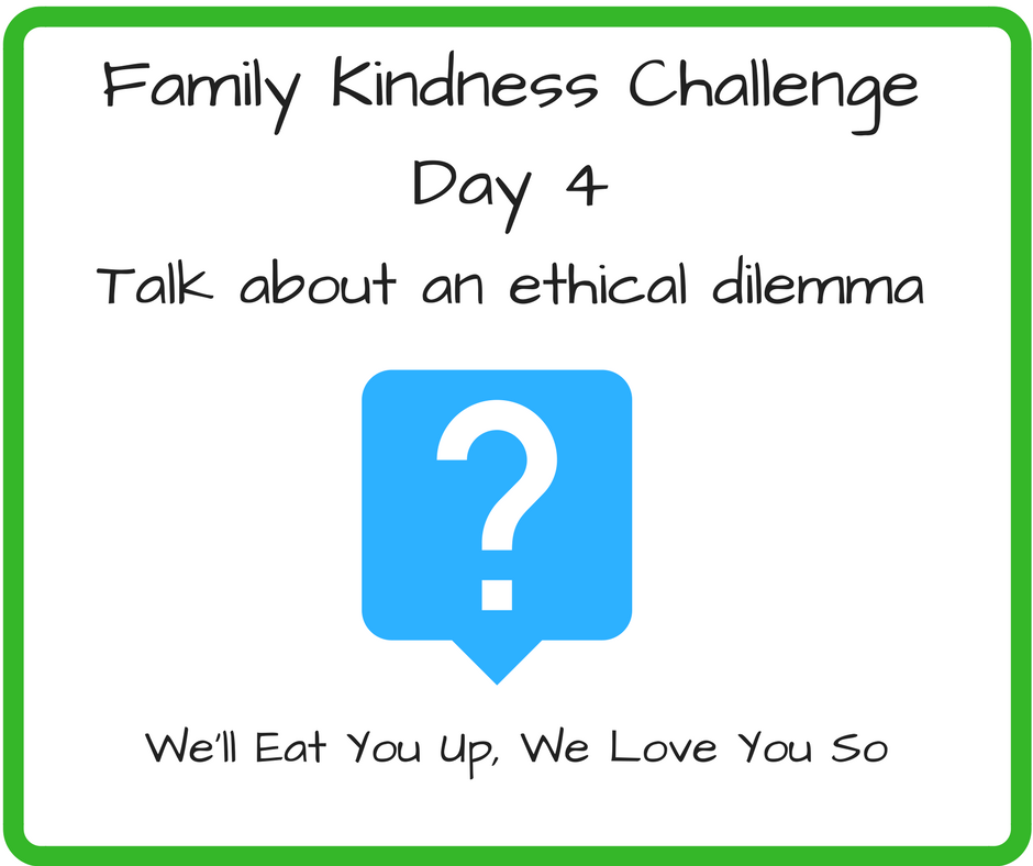Family Kindness Challenge Day 4: Talk About an Ethical Dilemma (Picture: Giant question mark inside of a word balloon)