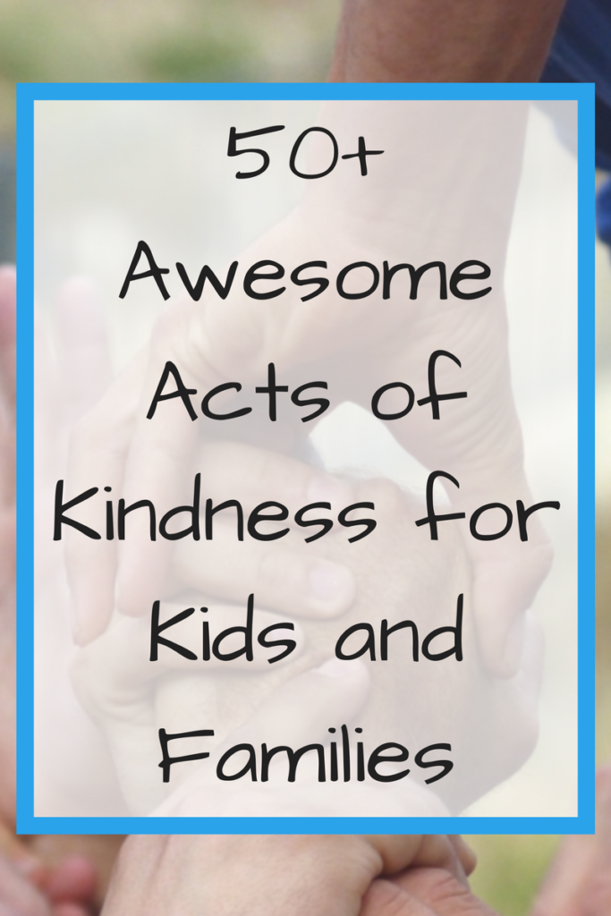 Text: 50 Awesome Acts of Kindness for Kids and Families; Background photo: Hands clasped together