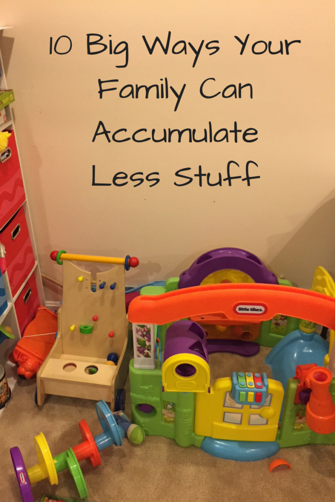 1e06d0a1ae0aa 10 Big Ways Your Family Can Accumulate Less Stuff